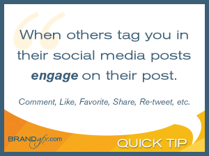 engage when others tag you socially