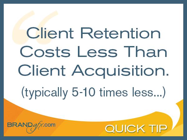 Client Retention Costs Less Than Client Acquisition